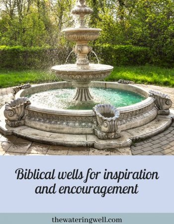 Biblical wells for inspiration and encouragement