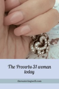 The Proverbs 31 woman today