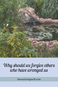 Why should we forgive others who have wronged us