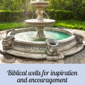 biblical-wells-inspiration-encouragement