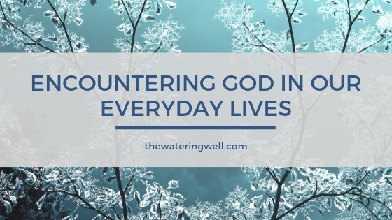 Encountering-God-in-everyday-life