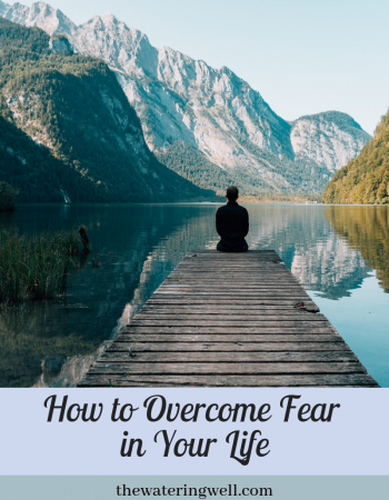 How to overcome fear in your life