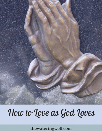How to love as God loves: His love never fails